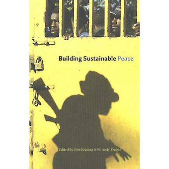 Building Sustainable Peace by United Nations University - 97892808110