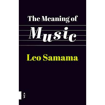 The Meaning of Music by Leo Samama - 9789089649799 Book