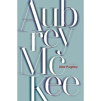 Aubrey McKee by Alex Pugsley - 9781771963114 Book