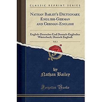 Nathan Bailey's Dictionary; English-German and German-English, Vol. 2