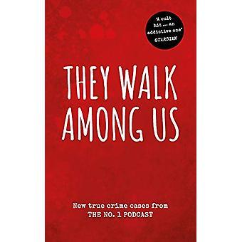 They Walk Among Us - Novos casos de crime verdadeiro do podcast No.1 de Ben
