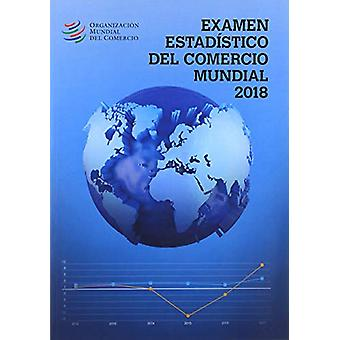 Examen Estadistico del Comercio Mundial 2018 by World Tourism Organiz