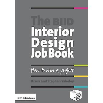 The BIID Interior Design Job Book by Diana Yakeley - 9781859463499 Bo