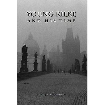 Young Rilke and His Time by George C. Schoolfield - 9781571131881 Book