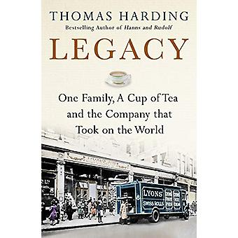Legacy - One Family - a Cup of Tea and the Company that Took On the Wo