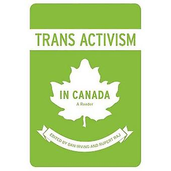 Trans Activism in Canada - A Reader by Dan Irving - 9781551305370 Book