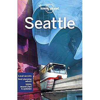 Lonely Planet Seattle by Lonely Planet - 9781787013605 Book