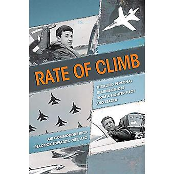Rate of Climb - Thrilling Personal Reminiscences from a Fighter Pilot