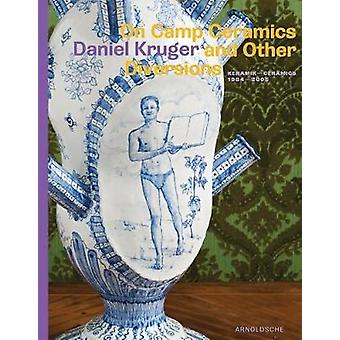 On Camp Ceramics and Other Diversions by Berthold Rei & Gert Staal & Ernst van der Wal
