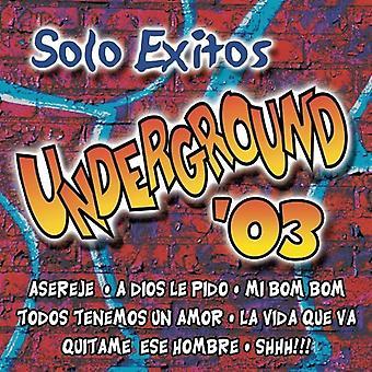 Solo Exitos Underground '03 - Solo Exitos Underground '03 [CD] USA import