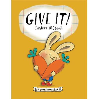Give It by Cinders McLeod