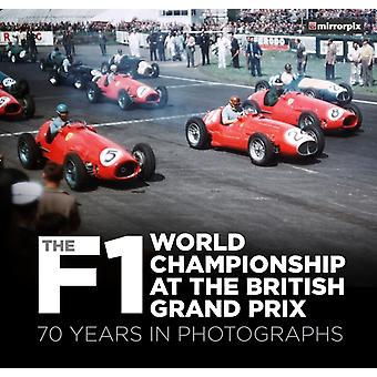 The F1 World Championship at the British Grand Prix by Mirrorpix