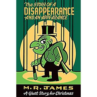The Story of a Disappearance and an Appearance by James & M.R.