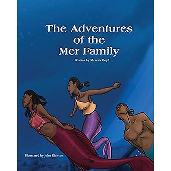 The Adventures of the Mer Family by Mercier Boyd - 9781628388749 Book