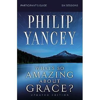 Qu'est-ce qui est si incroyable à propos de Grace? Mise à jour de l'édition du Guide du participant