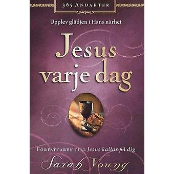 Jesus varje dag : upplev glädjen i hans närhet 9789187827853