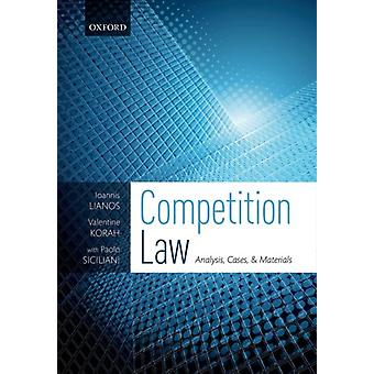 Competition Law by Lianos & Ioannis Professor of Global Competition Law and Public Policy & Professor of Global Competition Law and Public Policy & Faculty of Laws & University College LondonKorah & Valentine Professor E