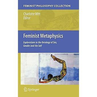 Feministisk metafysik - Utforskningar i sexts ontologi - Kön an