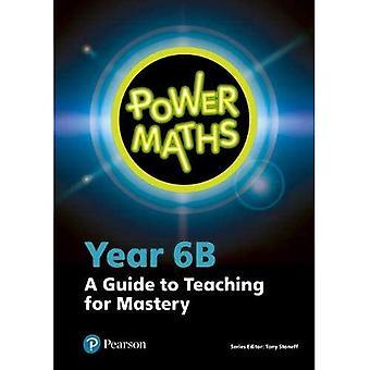 Power Maths Year 6 Teacher� Guide 6B (Power Maths Print)