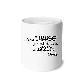 Be Change Siehe Weltnotierung Drucken Keramik Sparschwein