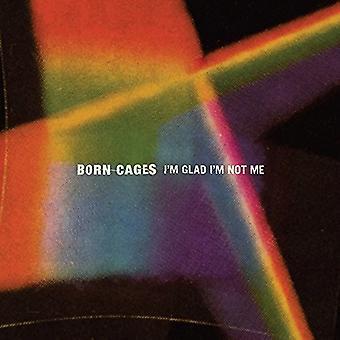 Born Cages - I'm Glad I'm Not Me [Vinyl] USA import
