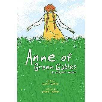 Anne of Green Gables - A Graphic Novel by Mariah Marsden - 97814494796