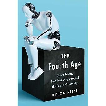 Quatrième âge - Robots intelligents - ordinateurs conscients - et la Future o