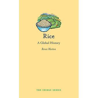 Arroz - una historia Global por Renee Marton - libro 9781780233505