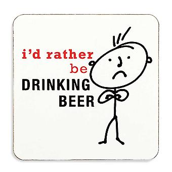 Men's I'd Rather Be Drinking Beer Coaster Cork Backed