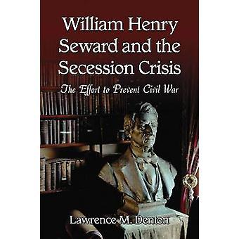William Henry Seward e la crisi di Secession - lo sforzo per prevenire