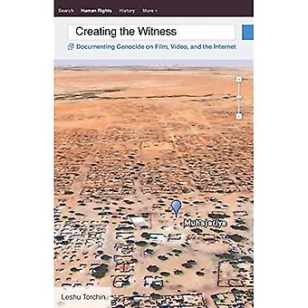 Creating the Witness: Documenting Genocide on Film, Video, and the Internet (Visible Evidence)