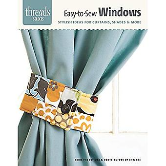 Easy-To-Sew Windows: Stylish Ideas for Curtains, Shades & More (Threads Selects)