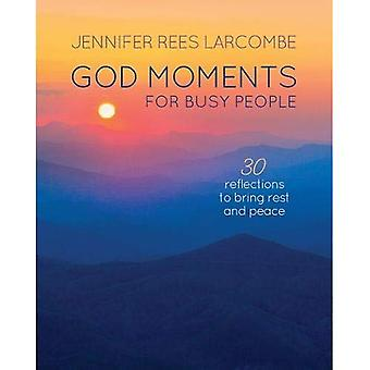 God Moments for Busy People: 30 reflections to start or end your day