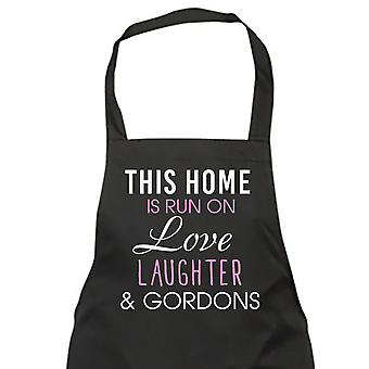 This Home Is Run On Love Laughter And Gordons Apron