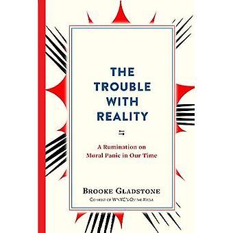 Het probleem met de werkelijkheid: een herkauwen op morele paniek in onze tijd