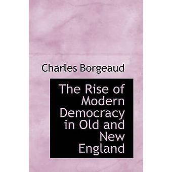 Ökningen av Modern demokrati i gamla och nya England av Borgeaud & Charles