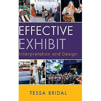 Effective Exhibit Interpretation and Design by Bridal & Tessa