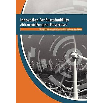 Innovation for Sustainability. African and European Perspectives by Muchie & Mammo