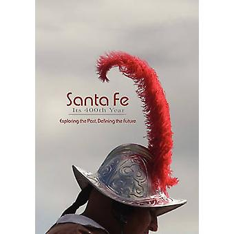 Santa Fe Its 400th Year Softcover by Dean & Rob