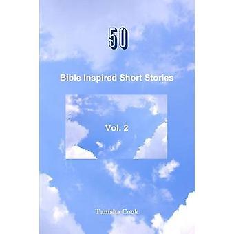 50 Bibeln inspirerat korta berättelser Vol. 2 av Cook & Tanisha
