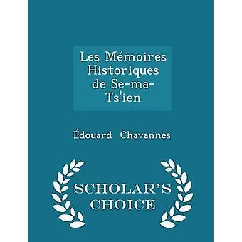 Les Mmoires Historiques de SemaTsien Gelehrten Choice Ausgabe von Chavannes & douard