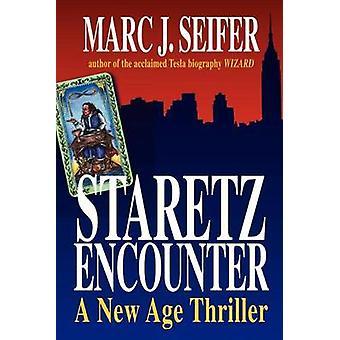 Staretz Encounter  A New Age Thriller by Seifer & Marc J.