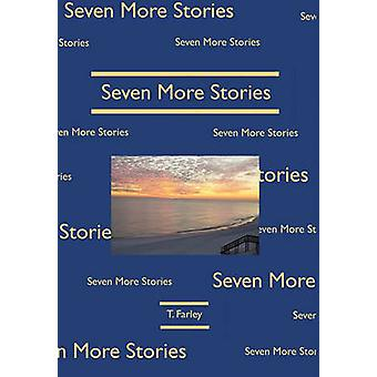 Seven More Stories by Farley & T.