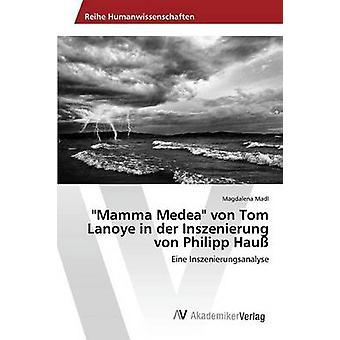 Mamma Medea von Tom Lanoye dans der Inszenierung von Philipp Hau par Madl Magdalena