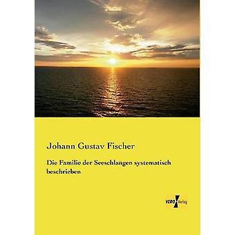 Die Familie der Seeschlangen systematisch beschrieben av Fischer & Johann Gustav