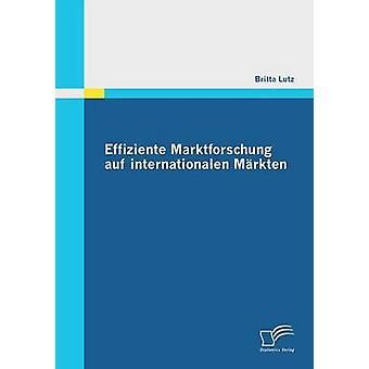 Effiziente Marktforschung Auf Internationalen Markten por Lutz y Britta