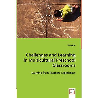 Retos y aprendizaje en las aulas de preescolar Multicultural por Su & Yuling