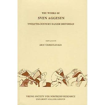 The Works of Sven Aggesen: Twelfth-century Danish Historian (Viking Society for Northern Research Text)