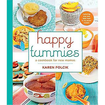 Happy Tummies - A Cookbook for New Mamas by Karen Folcik - 97806928914