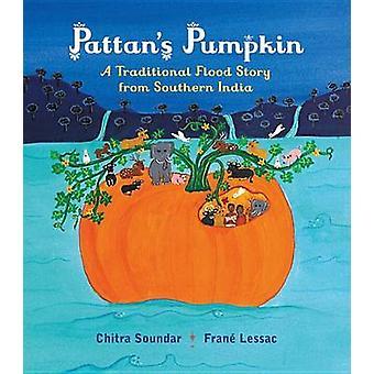 Pattan's Pumpkin - An Indian Flood Story by Chitra Soundar - 978076369